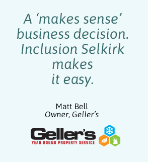Quote A makes sense business decision Inclusion Selkirk makes it easy. Matt Geller